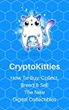 #8: Cryptokitties - How To Buy, Collect, Breed and Sell The New Digital Collectibles
