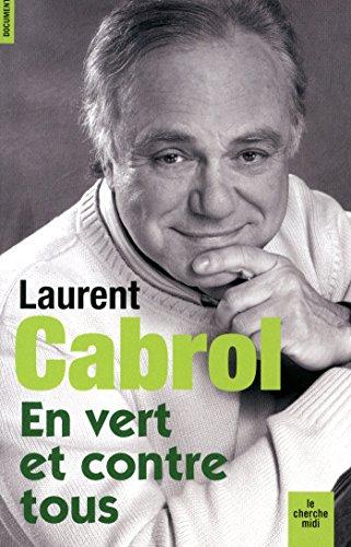 En vert et contre tous par Laurent CABROL