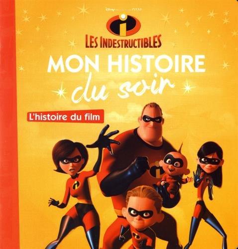 Les Indestructibles : L'histoire du film