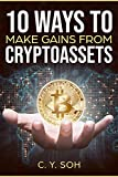 10 Ways To Make Gains From Cryptoassets (English Edition)