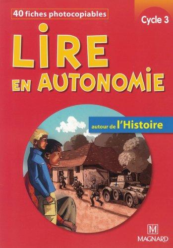 Lire en autonomie cycle 3 : Autour de l'Histoire