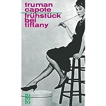 Frühstück bei Tiffany: Ein Kurzroman und drei Erzählungen