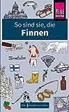 So sind sie, die Finnen: Die Fremdenversteher von Reise Know-How