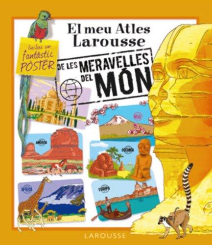 El meu Atles Larousse de les Meravelles del Món (Larousse - Infantil / Juvenil - Catalán - A Partir De 5/6 Años - Atlas) por Aa.Vv.