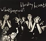 Bleeding Hearts: What Happened? (Audio CD)