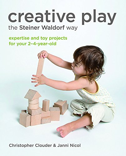 Creative Play the Steiner Waldorf Way: Expertise and toy projects for your 2-4-year-old por Christopher Clouder