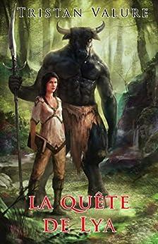 La quête de Lya (Légendes de Rayhana) par [Valure, Tristan]