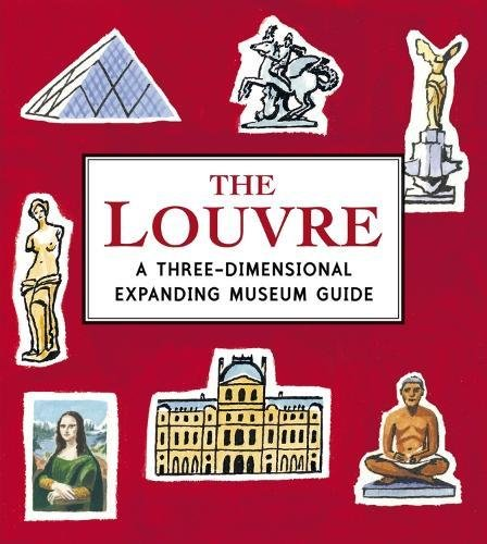 The Louvre. A Three-Dimensional Expanding Museum Guide (Panorama Pops)