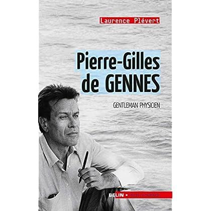 Pierre-Gilles de Gennes. Gentleman physicien (Pour la science)