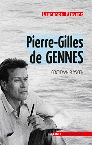 Pierre-Gilles de Gennes. Gentleman physicien (Pour la science) par Laurence Plevert