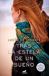 Tras la estela de un sueño (Premio Vergara - El Rincón de la Novela Romántica 2018)
