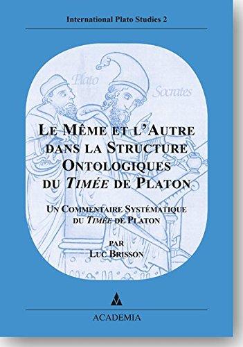 Le Mme et l Autre dans la Structure Ontologique du Time de Platon. Quatrime dition