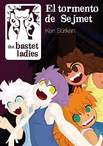 The Bastet Ladies: El tormento de Sejmet par J.Oriol Serracant
