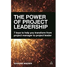 The Power of Project Leadership: 7 Keys to Help You Transform from Project Manager to Project Leader by Susanne Madsen (2015-01-28)