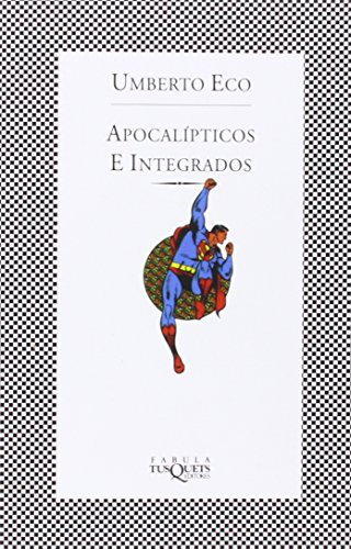 Apocalípticos e integrados (.) por Umberto Eco