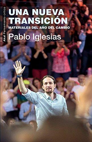 Una nueva Transición. Materiales del año del cambio (Pensamiento crítico) por Pablo Iglesias Turrión
