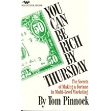 You Can Be Rich By Thursday: The Secrets of Making a Fortune in Multi-Level Marketing (English Edition)
