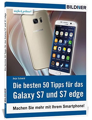 Preisvergleich Produktbild Die 50 besten Tipps und Tricks für das Samsung Galaxy S8 und S7: Aktuell mit Android 7 Nougat