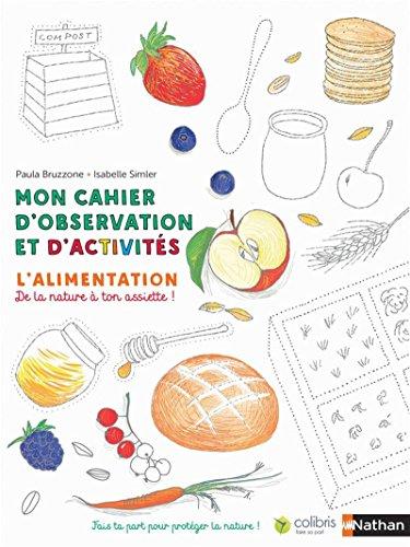 L'alimentation - Cahier d'observation et d'activités Colibris - 4/7 ans (4) par Paula Bruzzone