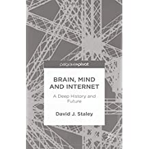 Brain, Mind and Internet: A Deep History and Future