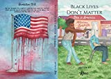 Black Lives Don't Matter, This is America (English Edition)