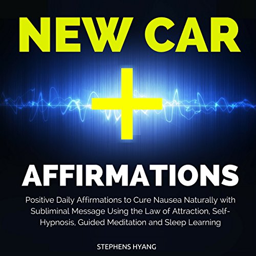 New Car Affirmations: Positive Daily Affirmations to Attract a New Car into Your Life Using the Law of Attraction, Self-Hypnosis, Guided Meditation and Sleep Learning Positiv Car Audio