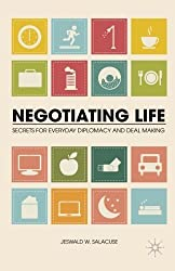 Negotiating Life: Secrets for Everyday Diplomacy and Deal Making by J. Salacuse (2013-12-04)