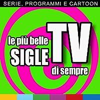Le più belle sigle TV di sempre (Serie, programmi e