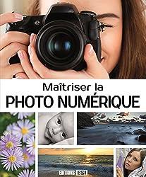 Maîtriser la photo numérique