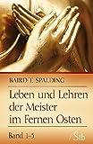 Leben und Lehren der Meister im Fernen Osten - Band 1-3