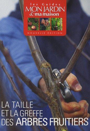 La taille et la greffe des arbres fruitiers