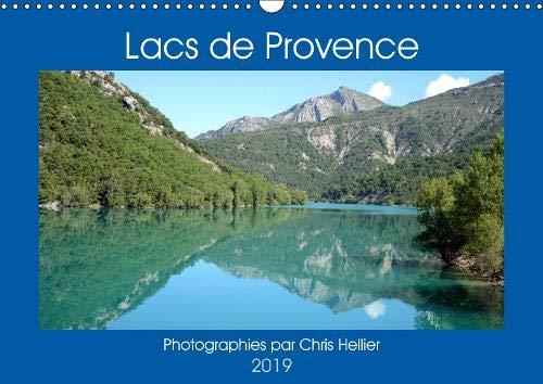Lacs de Provence 2019: Une annee de voyage autour des plus beaux lacs de Provence
