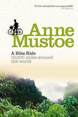 A Bike Ride: 12,000 miles around the world por Anne Mustoe