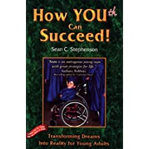 How You(th) Can Succeed!: Transforming Dreams into Reality for Young Adults by Sean C. Stephenson (2001-10-01)