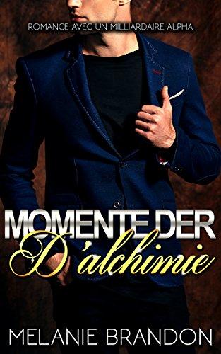 Couverture du livre Romance érotique: Romance avec un milliardaire alpha (Moments D'alchimie)