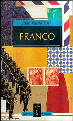 Franco. Autoritarismo y poder personal por Juan Pablo Fusi