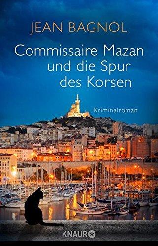 Preisvergleich Produktbild Commissaire Mazan und die Spur des Korsen: Kriminalroman (Ein Fall für Commissaire Mazan)