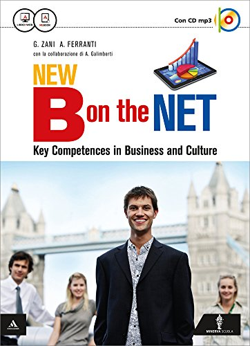 New B on the net. Business communication-Business theory-Culture. Per gli Ist. tecnici e professionali. Con e-book. Con espansione online
