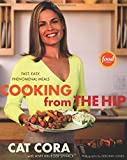 Cooking From the Hip: Fast, Easy, Phenomenal Meals by Cat Cora (2007-05-01)