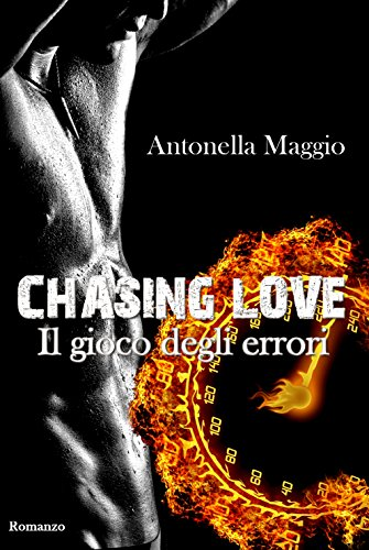Chasing Love: Il gioco degli errori di [Maggio, Antonella]