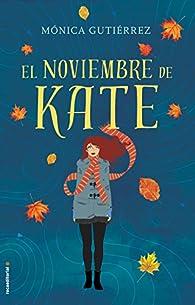 El noviembre de Kate par Mónica Gutiérrez