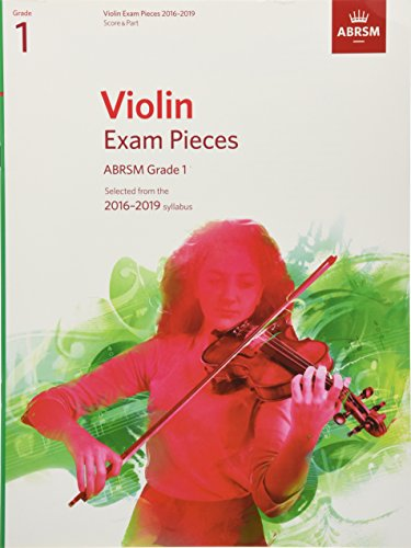 Violin Exam Pieces 2016-2019, ABRSM Grade 1, Score & Part: Selected from the 2016-2019 syllabus (ABRSM Exam Pieces)