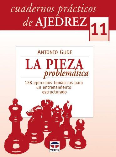 Cuadernos de ajedrez/ Chess Notebook: La Pieza Problematica/ the Problematic Piece