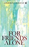 For Friends Alone