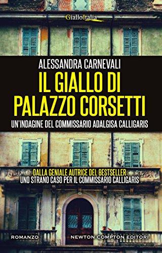 Il giallo di Palazzo Corsetti (Un'indagine del commissario Adalgisa Calligaris Vol. 3) di [Carnevali, Alessandra]