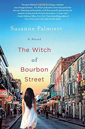 The Witch of Bourbon Street: A Novel by Suzanne Palmieri (2015-06-30)