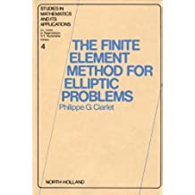 The Finite Element Method for Elliptic Problems (Studies in Mathematics and its Applications)