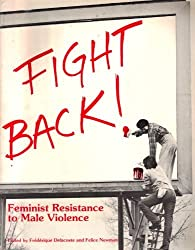 Fight Back: Feminist Resistance to Male Violence by Frederique Delacoste (1981-09-02)