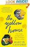 The Yellow House: Van Gogh, Gauguin,...