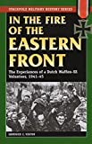 In the Fire of the Eastern Front: The Experiences of a Dutch Waffen-SS Volunteer, 1941-45 (Stackpole Military History) (Stackpole Military Photo Series)
